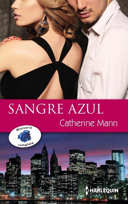 Catherine Mann El príncipe de sus sueños - Treinta días de romance - Un amor impulsivo catherine mann a nossa noite de paixão