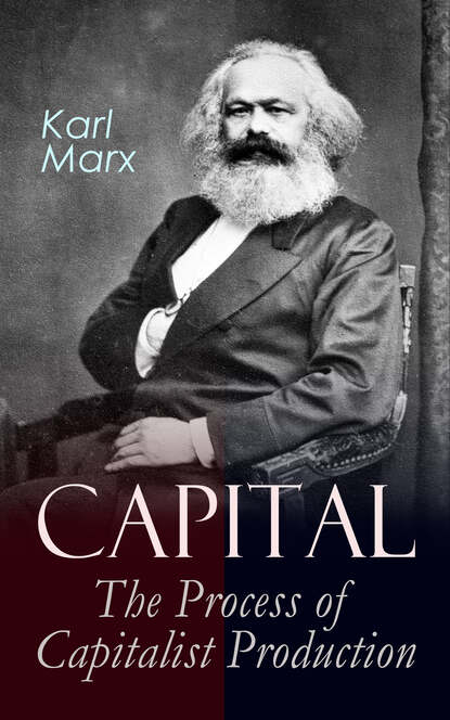 Фото - Karl Marx Capital: The Process of Capitalist Production marx karl the eighteenth brumaire of louis bonaparte