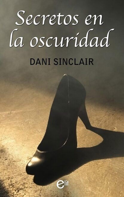 Dani Sinclair Secretos en la oscuridad недорого