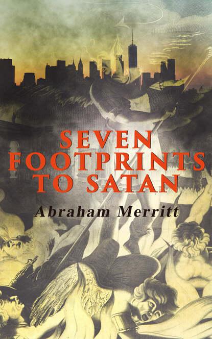 Фото - Abraham Merritt Seven Footprints to Satan abraham merritt the ship of ishtar