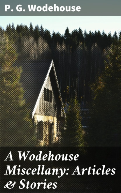 Фото - P. G. Wodehouse A Wodehouse Miscellany: Articles & Stories p g wodehouse pelican at blandings