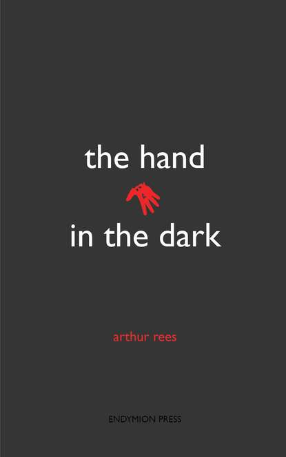 Фото - Arthur Rees The Hand in the Dark eleanor kuhns death in salem will rees 4 unabridged