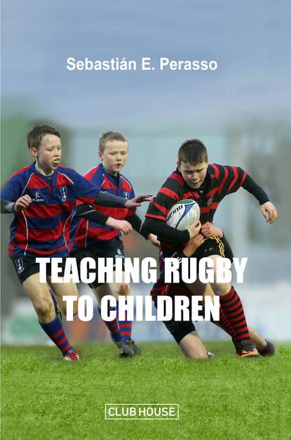 Sebastián E. Perasso Teaching Rugby to Children sebastián lipina pobre cerebro