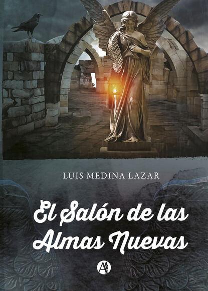 Luis Medina Lazar El Salón de las Almas Nuevas juliana del pópolo bitácora de almas