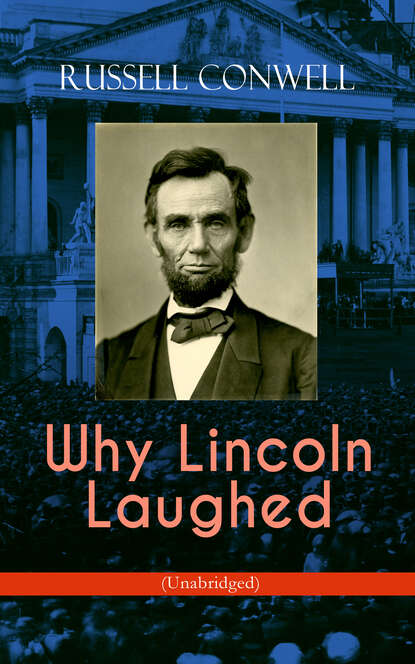 Russell Herman Conwell Why Lincoln Laughed (Unabridged) недорого