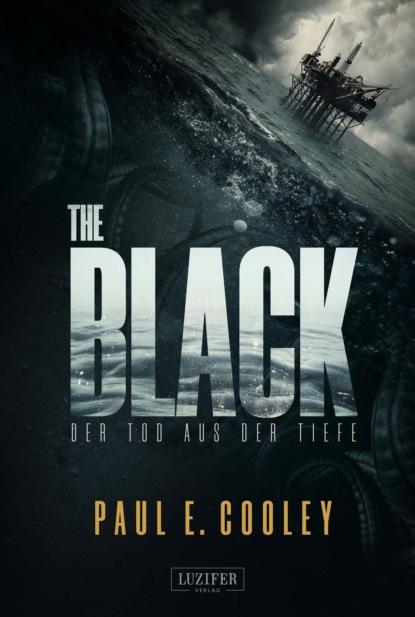Paul E. Cooley THE BLACK - Der Tod aus der Tiefe c graupner wohl dem der ein tugendsam weib hat gwv 1113 41
