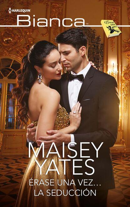 Фото - Maisey Yates Érase una vez… la seducción блейк пирс una vez añorado