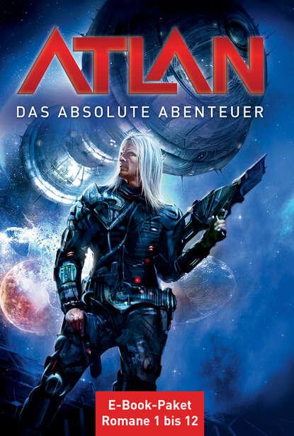 Hans Kneifel Atlan - Das absolute Abenteuer (Sammelband) hans kneifel atlan das absolute abenteuer 7 flucht der solaner