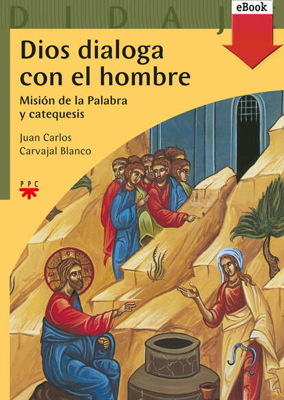 Juan Carlos Carvajal Blanco Dios dialoga con el hombre juan carlos carvajal blanco pedagogía del primer anuncio