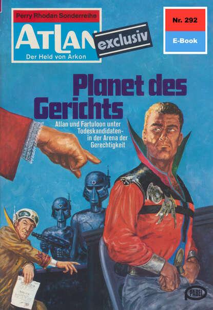 Hans Kneifel Atlan 292: Planet des Gerichts hans kneifel atlan 487 der start des hohlplaneten