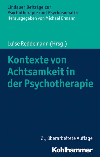 Группа авторов Kontexte von Achtsamkeit in der Psychotherapie группа авторов feedback in der unterrichtspraxis