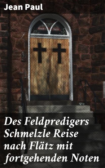 Jean Paul Des Feldpredigers Schmelzle Reise nach Flätz mit fortgehenden Noten недорого