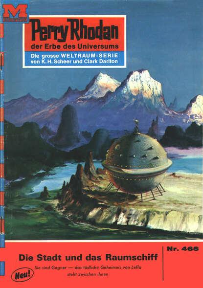 Hans Kneifel Perry Rhodan 466: Die Stadt und das Raumschiff недорого