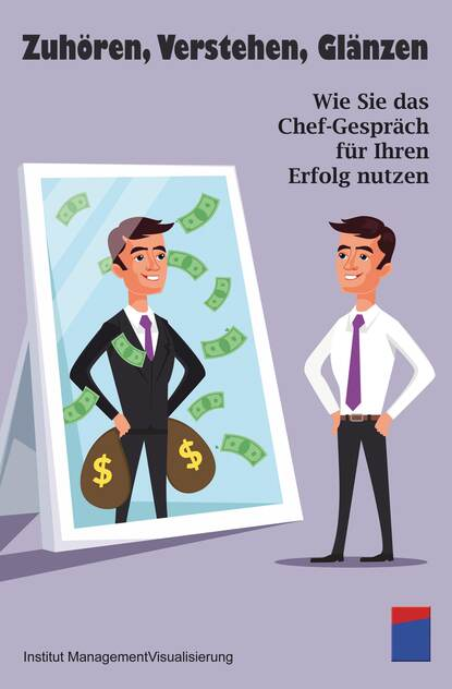 Institut für Managementvisualisierung Zuhören, Verstehen, Glänzen institut für managementvisualisierung minuten gespräche mit chefs