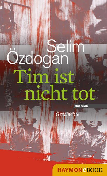Фото - Selim Ozdogan Tim ist nicht tot selim ozdogan papierpussy