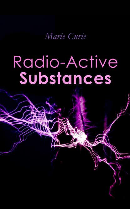 Marie Curie Radio-Active Substances недорого