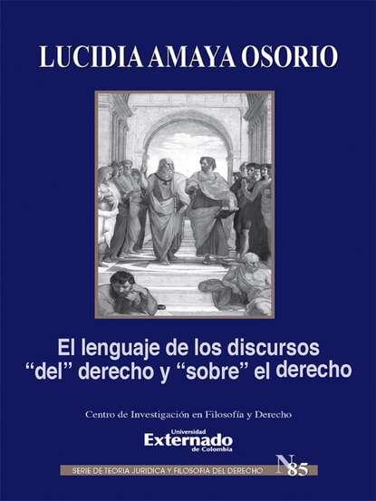 Lucidia Amaya Osorio El lenguaje de los discursos del derecho y sobre el derecho hernán ferney rodríguez garcía contingencias del lenguaje