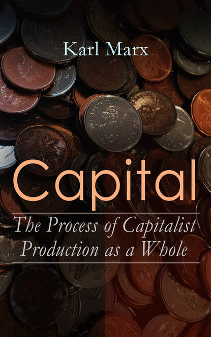 Фото - Karl Marx Capital: The Process of Capitalist Production as a Whole marx karl the eighteenth brumaire of louis bonaparte