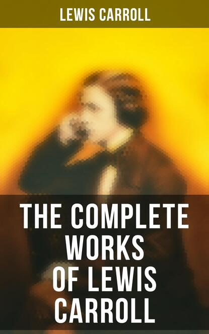 Фото - Lewis Carroll The Complete Works of Lewis Carroll michael lewis undoing project