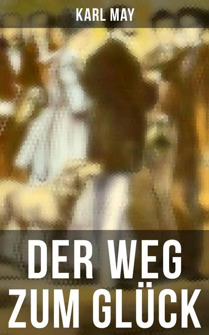 Karl May Der Weg zum Glück консоль силовая vormann steg 250х400х30 мм 250 кг оцинкованная сталь