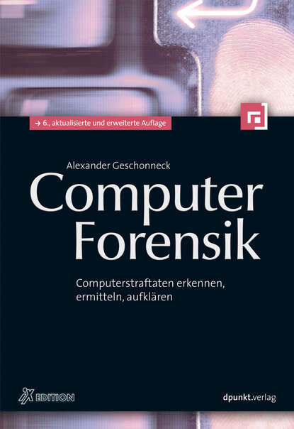 Фото - Alexander Geschonneck Computer-Forensik (iX Edition) alexander geschonneck computer forensik ix edition