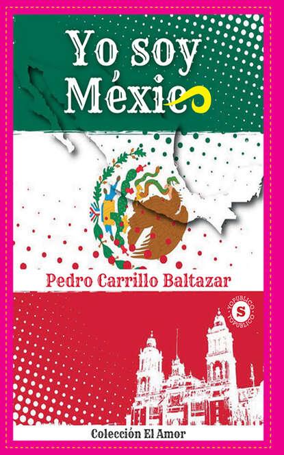 цена на Pedro Carrillo Baltazar Yo soy México