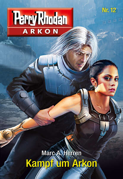 Marc A. Herren Arkon 12: Kampf um Arkon
