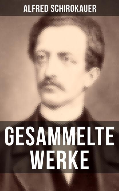 Alfred Schirokauer Gesammelte Werke von Alfred Schirokauer doblin alfred berlin alexanderplatz