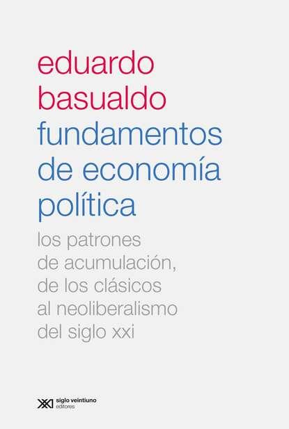 Eduardo M. Basualdo Fundamentos de economía política juan h cadavid r hidráulica de canales fundamentos