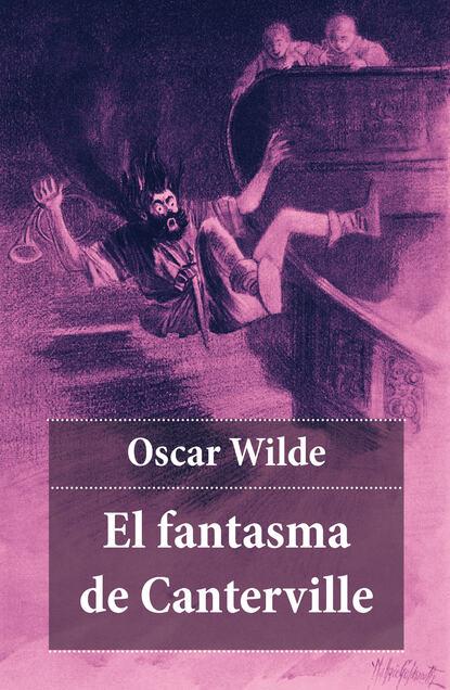 Oscar Wilde El fantasma de Canterville wilde oscar canterville ghost and other stories