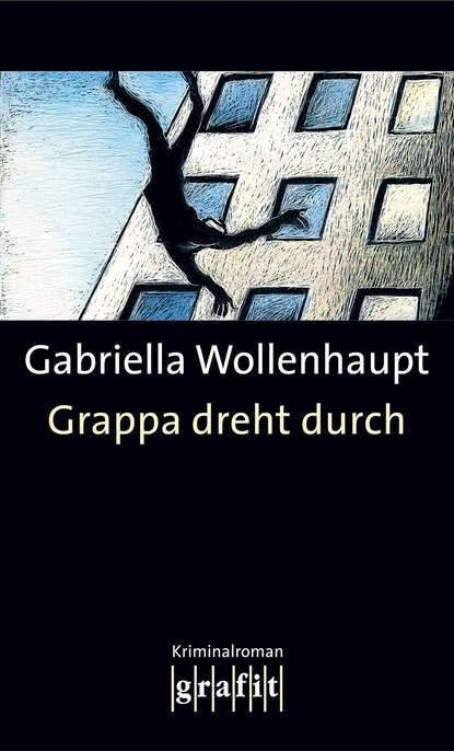 Gabriella Wollenhaupt Grappa dreht durch недорого