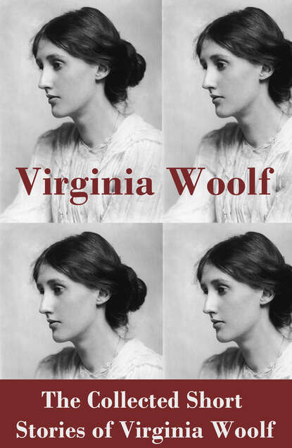 Virginia Woolf The Collected Short Stories of Virginia Woolf virginia woolf freshwater a comedy by virginia woolf 1923