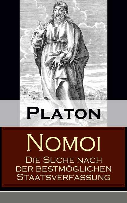 Platon Nomoi - Die Suche nach der bestmöglichen Staatsverfassung platon der staat politeia
