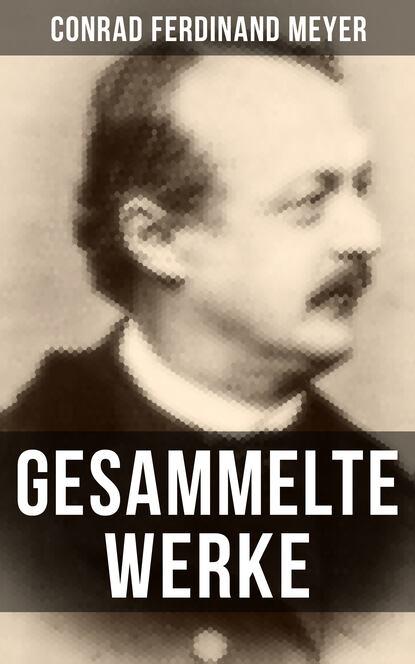 ferdinand kürnberger gesammelte schriften Conrad Ferdinand Meyer Gesammelte Werke von Conrad Ferdinand Meyer