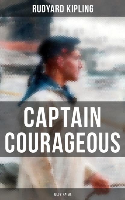 Фото - Редьярд Джозеф Киплинг Captain Courageous (Illustrated) dan harvey soldiers of the short grass