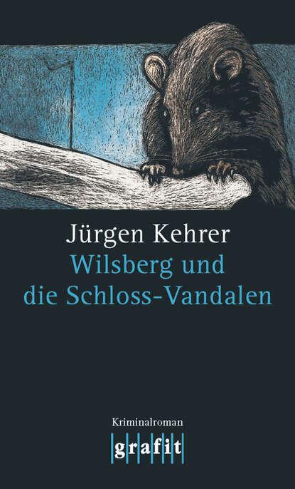Jurgen Kehrer Wilsberg und die Schloss-Vandalen jurgen kehrer in alter freundschaft