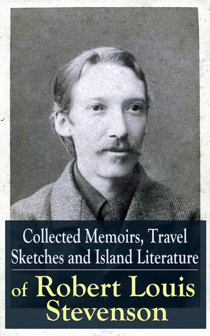 Robert Louis Stevenson Collected Memoirs, Travel Sketches and Island Literature of Robert Louis Stevenson недорого