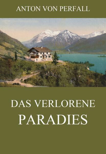 Anton von Perfall Das verlorene Paradies anton von perfall erzählungen