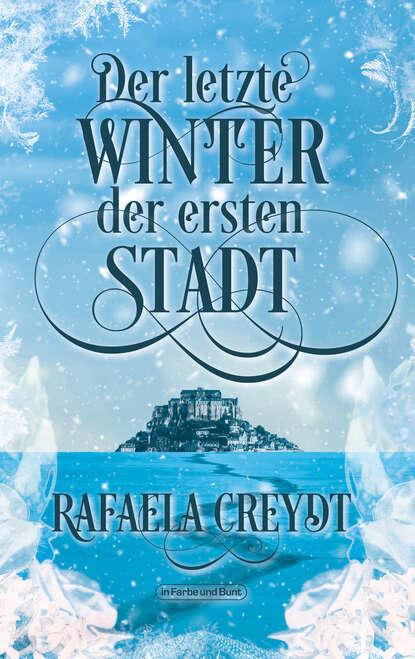 Rafaela Creydt Der letzte Winter der ersten Stadt helga burster der letzte weihnachtsmann