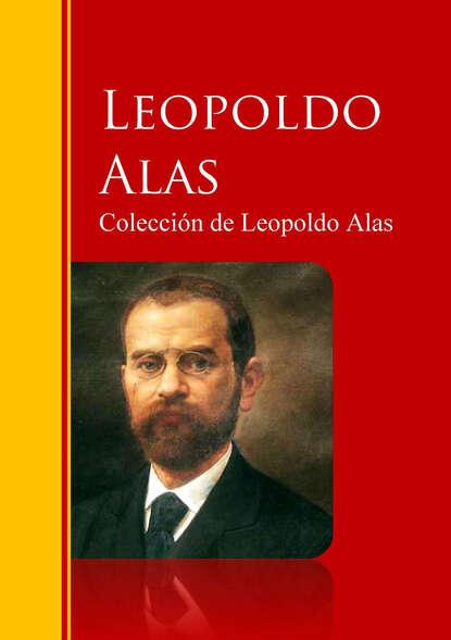 Leopoldo Alas Colección de Leopoldo Alas Clarín f pilkington alas fair face