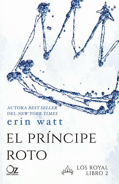Erin Watt El príncipe roto