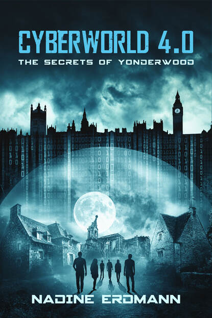 Nadine Erdmann CyberWorld 4.0: The Secrets Of Yonderwood nadine erdmann die totenbändiger band 2 die akademie