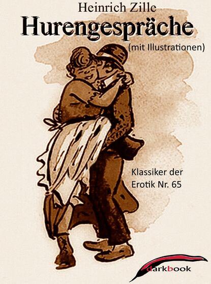 Heinrich Zille Hurengespräche (mit Illustrationen) недорого