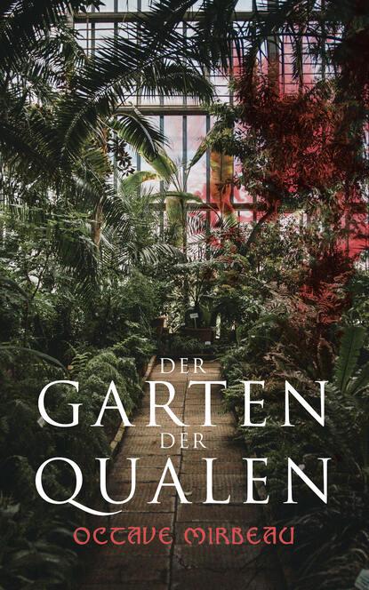 Octave Mirbeau Der Garten der Qualen gerd zipper stumme qualen