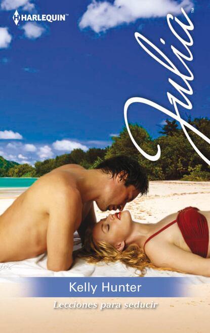 Kelly Hunter Lecciones para seducir kelly hunter meilė nėra paprasta