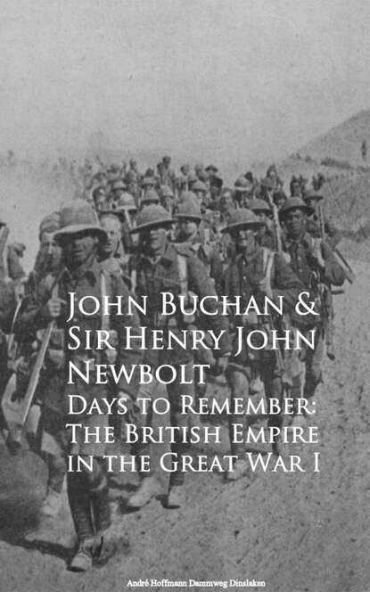 John Buchan Sir Henry John Newbolt Days to Remember: The British Empire in the Great War I john snyder 365 oddball days in st louis cardinals history