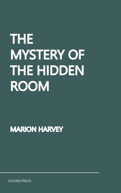 Фото - Marion Harvey The Mystery of the Hidden Room dan harvey soldiers of the short grass