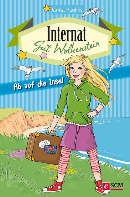Janita Pauliks Internat Gut Wolkenstein - Ab auf die Insel вероника черных internat 3 0
