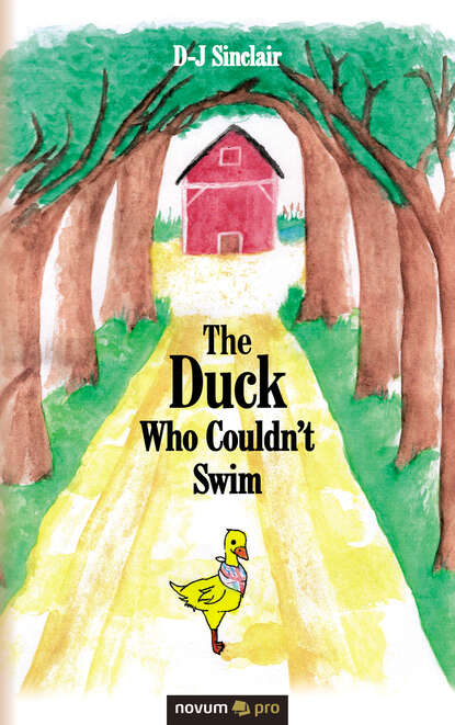 D-J Sinclair The Duck Who Couldn't Swim j d rhoades the devil s right hand