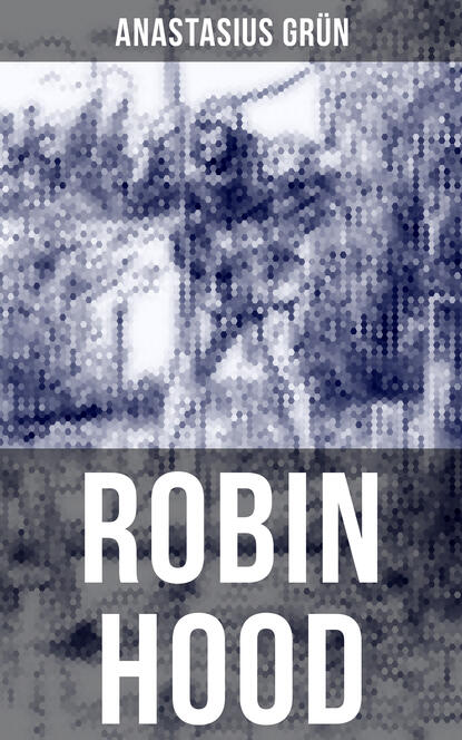 Anastasius Grun Robin Hood